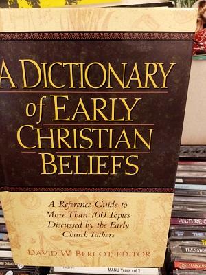 A Dicionary of Early Christian Beliefs - David W. Bercot tuotekuva