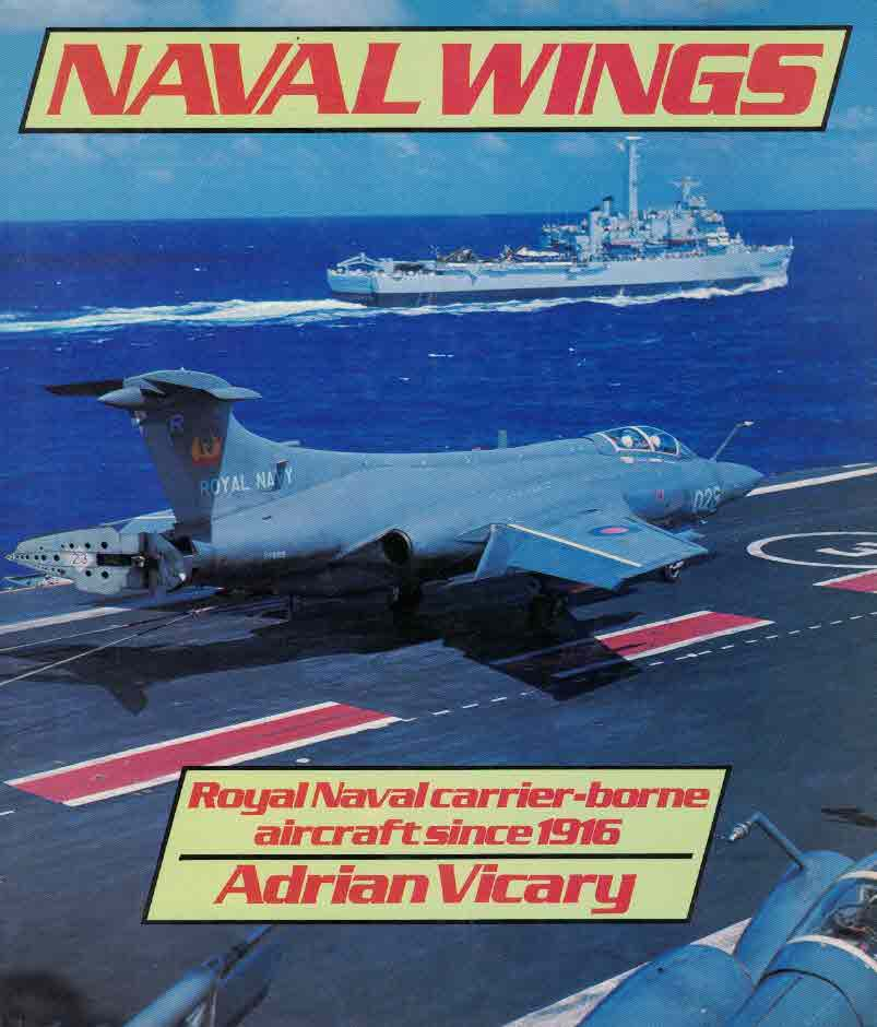 Naval Wings. Royal Naval carrier-borne aircraft since 1916 - Vicary Adrian tuotekuva