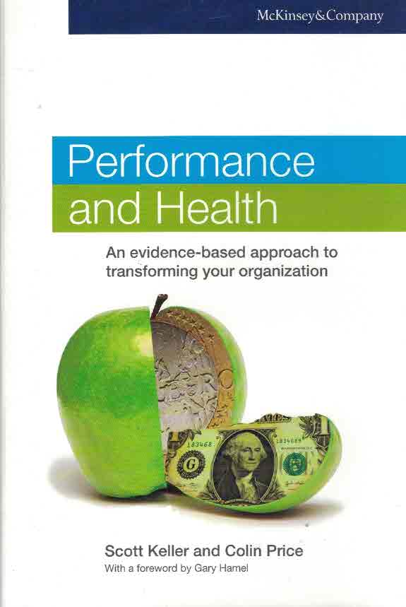Performance and Health. An evidence-based approach to transforming your organization - Keller Scott - Price Colin tuotekuva