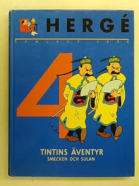 Hergé Samlade verk 4 - Tintins äventyr - Smecken och Sulan (Blå Lotus - Det sönderslagna örat - Smecken och Sulan) - Herg tuotekuva