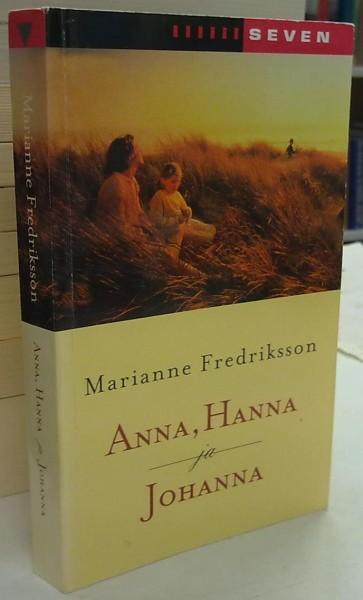 Anna, Hanna ja Johanna - Fredriksson Marianne tuotekuva