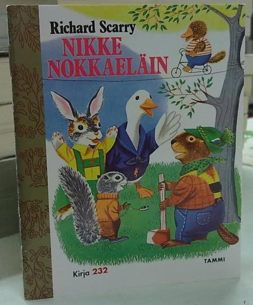 Nikke Nokkaeläin (Tammen kultainen minikirjasto) - Scarry Richard tuotekuva