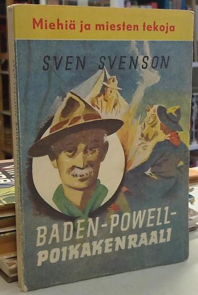 Baden-Powell - Poikakenraali - Kertomus nuorisolle (Miehiä ja miesten tekoja) - Svenson Sven tuotekuva