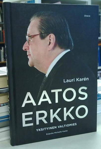 Aatos Erkko - Yksityinen valtiomies - Karen Lauri tuotekuva