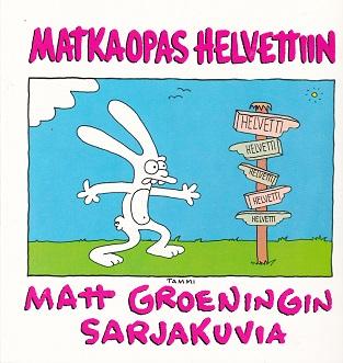 Matkaopas helvettiin - Matt Groeningin sarjakuvia - Groening Matt tuotekuva
