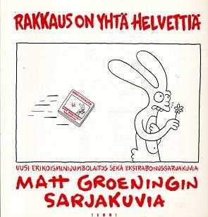 Rakkaus on yhtä helvettiä - Matt Groeningin sarjakuvia - Groening Matt tuotekuva