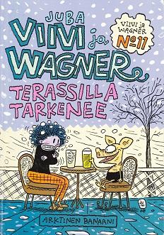 Viivi ja Wagner N:o 11 - Terassilla tarkenee - Juba tuotekuva