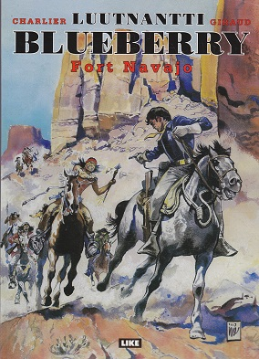 Luutnantti Blueberry 22 - Fort Navajo - Charlier Jean-Michel - Giraud Jean tuotekuva
