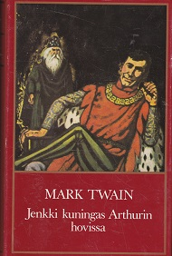 Jenkki kuningas Arthurin hovissa - Twain Mark tuotekuva