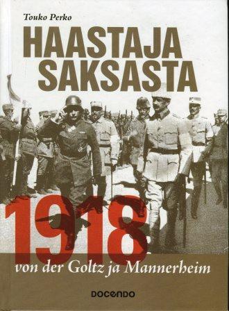 Haastaja Saksasta 1918 von der Goltz ja Mannerheim - Perko Touko tuotekuva