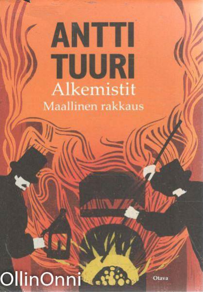 Alkemistit : maallinen rakkaus - Antti Tuuri tuotekuva