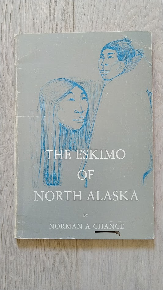 The Eskimo of North Alaska [ Case Studies In Cultural Anthropology ] - Chance Norman A. tuotekuva