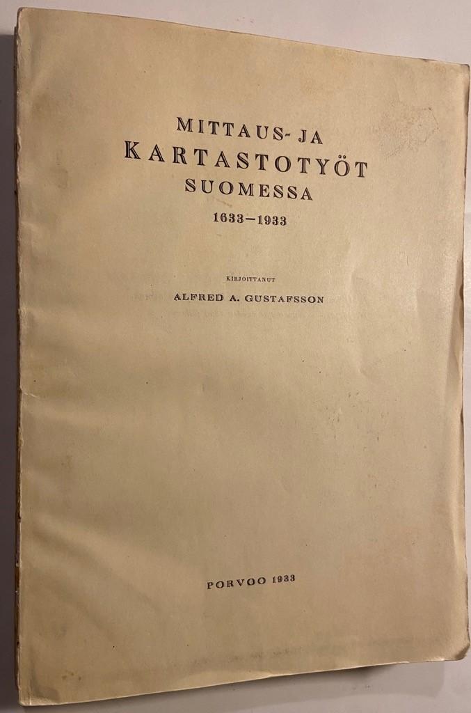 Mittaus- ja kartastotyöt Suomessa 1633-1933 (I-II) - Gustafsson Alfred A. tuotekuva