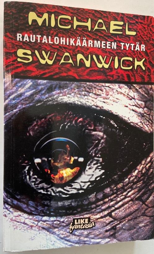 Rautalohikäärmeen tytär - Swanwick Michael tuotekuva
