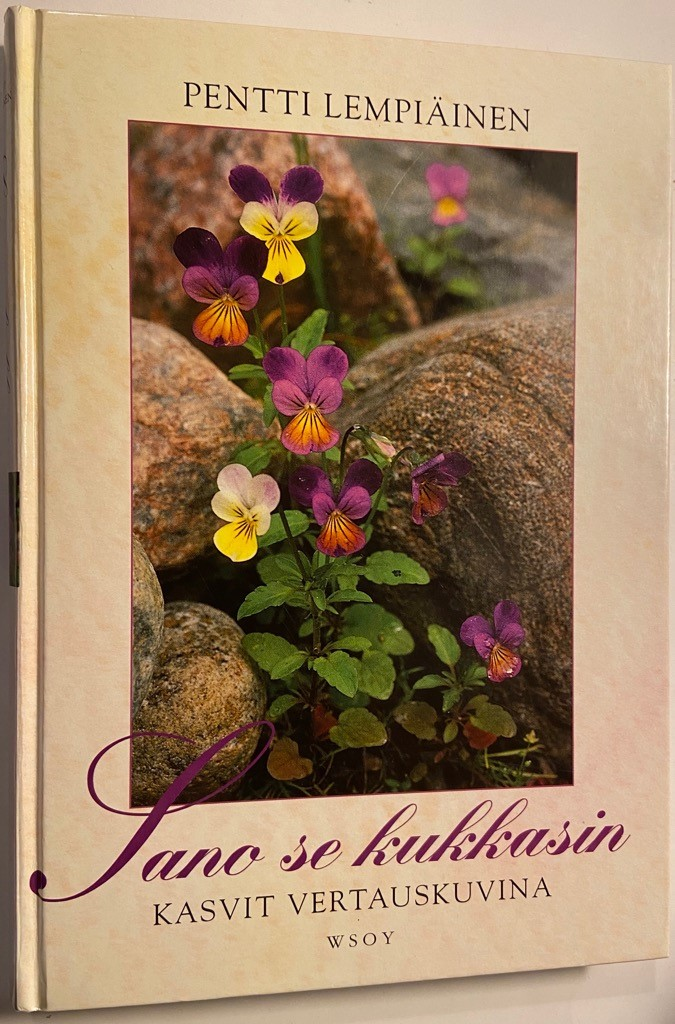 Sano se kukkasin - kasvit vertauskuvina - Lempiäinen Pentti tuotekuva