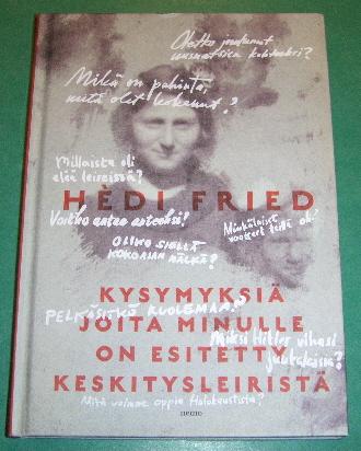 Kysymyksiä joita minulle on esitetty keskitysleiristä - Fried Hédi tuotekuva