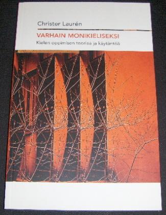 Varhain monikieliseksi - Kielen oppimisen teoriaa ja käytäntöä - Laurén Christer tuotekuva