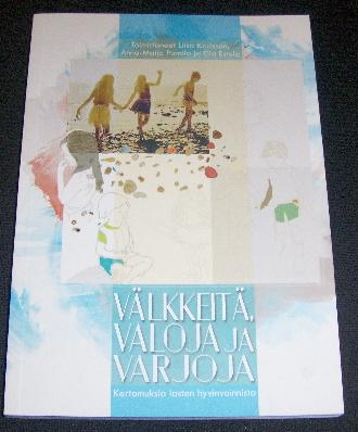 Välkkeitä, valoja ja varjoja - Karlsson Liisa, Puroila Anna-Maija ja Estola Eila (toim.) tuotekuva