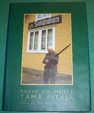 Rakas on meille tämä pitäjä - Pien-Inkeroinen Pentti / Kangas Eero / Siiropää Pekka / Suoanttila-Tuuva Hilkka tuotekuva