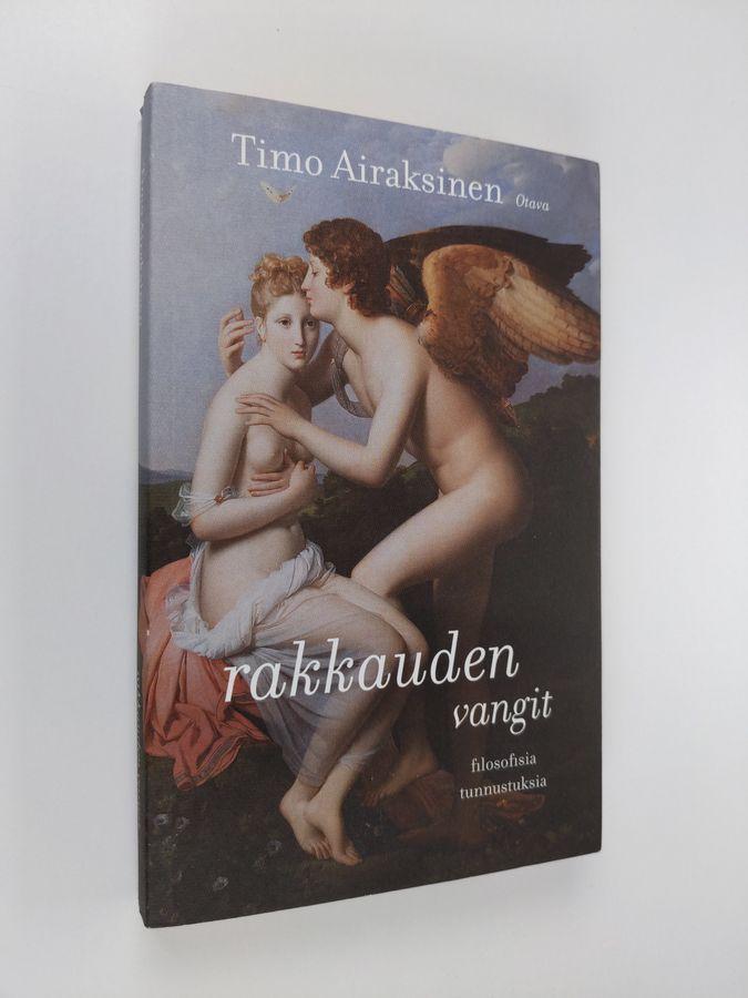 Rakkauden vangit : filosofisia tunnustuksia - Airaksinen, Timo tuotekuva