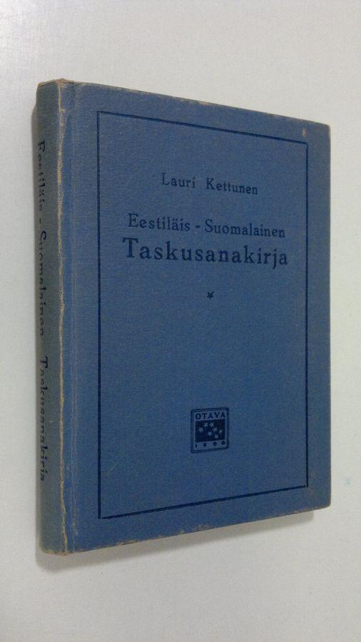 Eestiläis-suomalainen taskusanakirja - Kettunen, Lauri tuotekuva