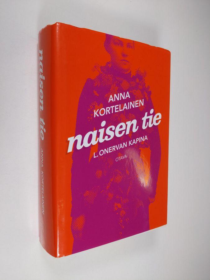 Naisen tie : L. Onervan kapina - Kortelainen, Anna tuotekuva