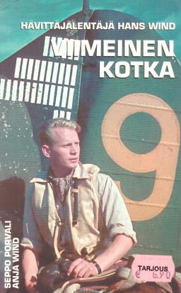 Viimeinen kotka - Hävittäjälentäjä Hans Wind - Porvali Seppo - Wind Anja tuotekuva