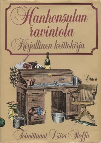 Hanhensulan ravintola - Kirjallinen keittokirja (signeerattu) - Steffa Liisa (toim.) - Tuuri Antti et al. tuotekuva