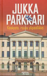 Käskystä, rouva ylipäällikkö - Parkkari Jukka tuotekuva