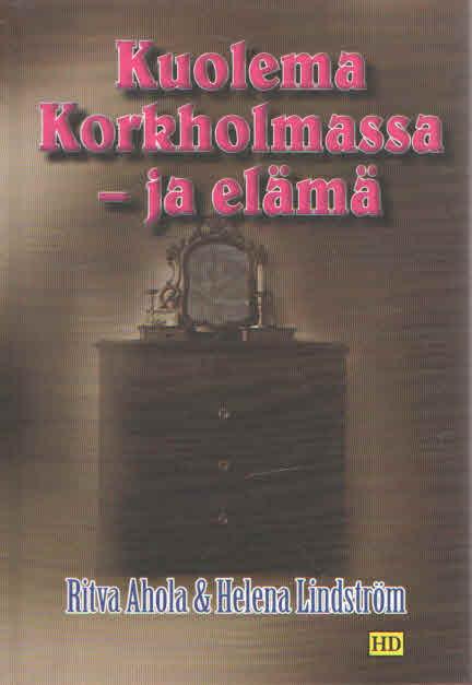 Kuolema Korkholmassa - ja elämä - Ahola Ritva & Lindström Helena tuotekuva