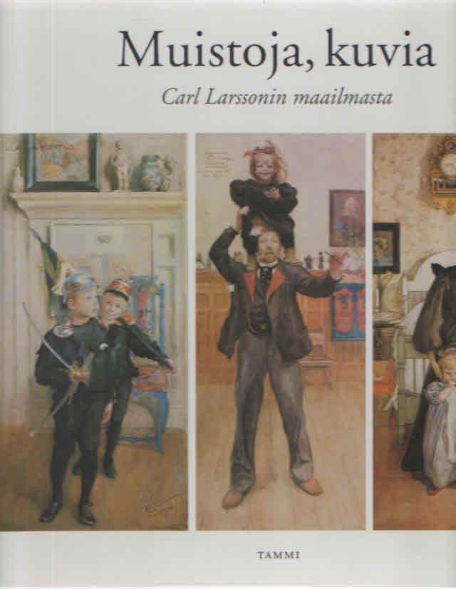 Muistoja, kuvia Carl Larssonin maailmasta - Köster Hans-Curt toim. tuotekuva