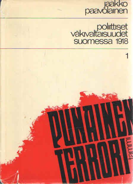 """Poliittiset väkivaltaisuudet Somessa 1918 I. """"Punainen terrori"""" - Paavolainen Jaakko tuotekuva"""