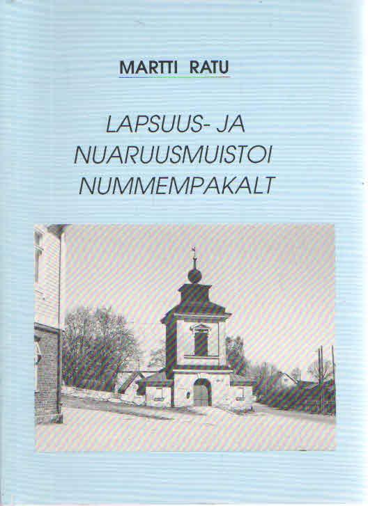 Lapsuus- ja nuaruusmuistoi Nummempakalt - Ratu Martti tuotekuva