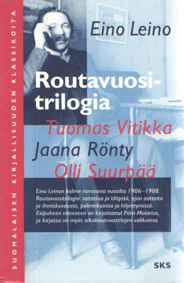 Routavuositrilogia. Tuomas Vitikka. Jaana Rönty. Olli Suurpää - Leino Eino tuotekuva
