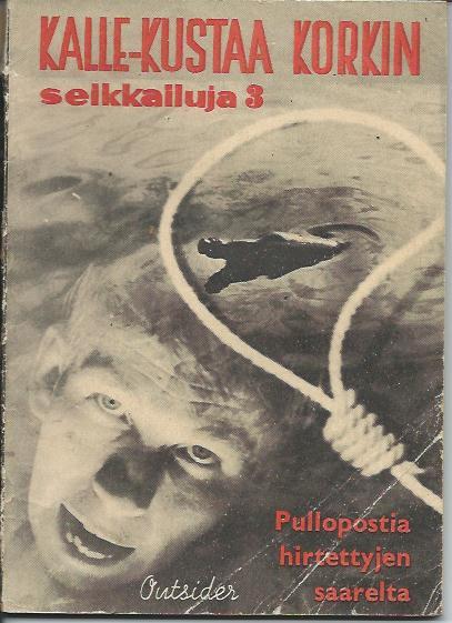 Pullopostia hirtettyjen saarelta Kalle-Kustaa Korkin seikkailuja 3 - Outsider tuotekuva