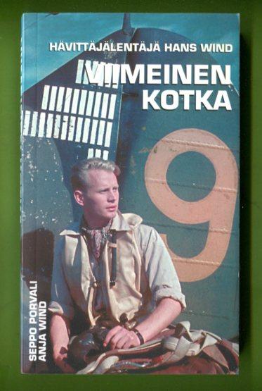 Viimeinen kotka - Hävittäjälentäjä Hans Wind - Porvali Seppo tuotekuva