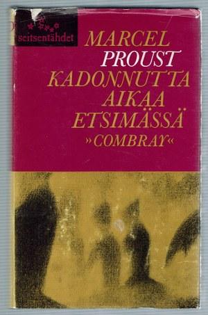 Kadonnutta aikaa etsimässä. Swannin tie, Combray - Proust, Marcel tuotekuva