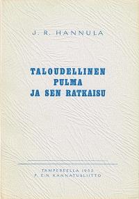 Taloudellinen pulma ja sen ratkaisu - Hannula J. R. tuotekuva