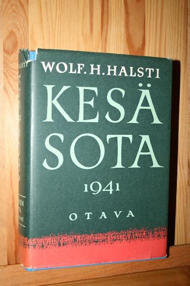 Kesäsota 1941 - Suomen sota 1939-1945 2. osa - Halsti Wolf. H. tuotekuva