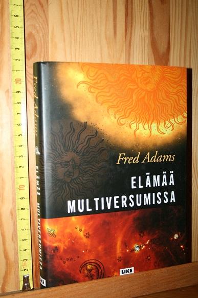 Elämää multiversumissa - Adams Fred tuotekuva