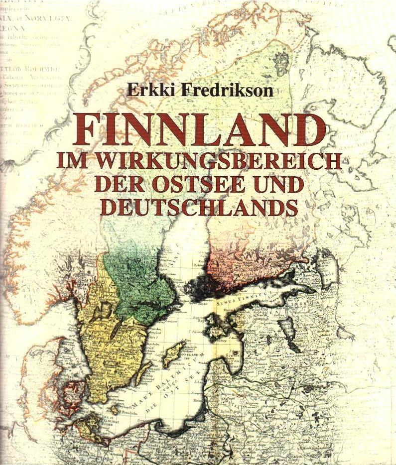 FINNLAND im Wirkungsbereich der Ostsee und Deutschlands - Fredrikson Erkki tuotekuva