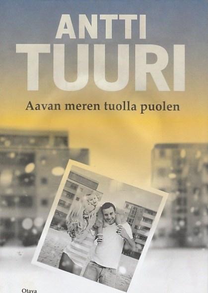 Aavan meren tuolla puolen - Tuuri, Antti tuotekuva